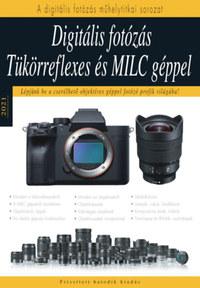 Enczi Zoltán, Richard Keating: Digitális fotózás tükörreflexes és MILC géppel - Lépjünk be a cserélhető objektíves géppel fotozó profik világába! -  (Könyv)