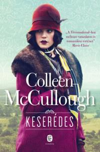 Colleen McCullough: Keserédes -  (Könyv)