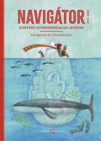 Navigátor 3. - Kortárs gyerekirodalmi lexikon, böngésző és olvasókönyv -  (Könyv)