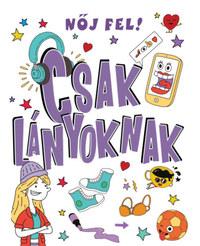 Lizzie Cox: Nőj fel! Csak lányoknak -  (Könyv)
