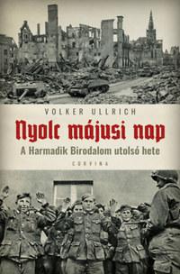 Volker Ullrich: Nyolc májusi nap - A Harmadik Birodalom utolsó hete -  (Könyv)