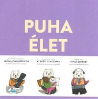 Linka Zsuzsanna, Markó Áron: Puha élet - Prémtörténet -  (Könyv)