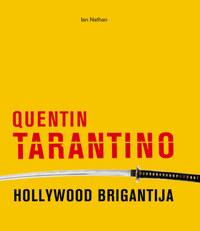 Ian Nathan: Quentin Tarantino - Hollywood brigantija -  (Könyv)