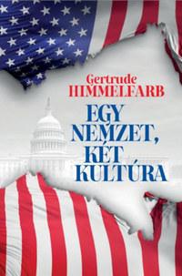 Gertrude Himmelfarb: Egy nemzet, két kultúra -  (Könyv)