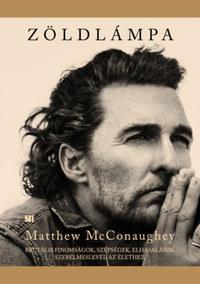 Matthew McConaughey: Zöldlámpa -  (Könyv)
