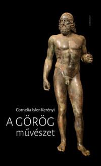 Cornelia Isler-Kerényi: A görög művészet -  (Könyv)