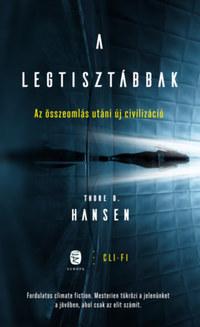 Thore D. Hansen: A legtisztábbak - Az összeomlás utáni új civilizáció -  (Könyv)
