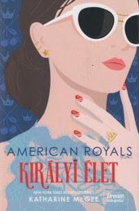 Katharine McGee: American Royals - Királyi élet -  (Könyv)