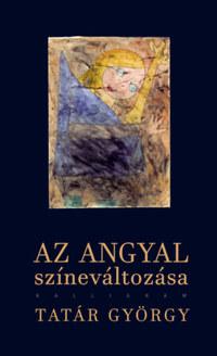 Tatár György: Az angyal színeváltozása -  (Könyv)