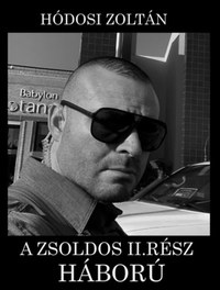 Hódosi Zoltán: A Zsoldos II. rész - Háború -  (Könyv)