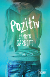 Camryn Garrett: Pozitív -  (Könyv)