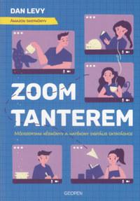 Dan Levy: Zoom-tanterem - Módszertani kézikönyv a hatékony digitális oktatáshoz -  (Könyv)