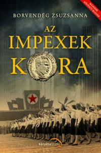 Borvendég Zsuzsanna: Az impexek kora - második, bővített kiadás -  (Könyv)