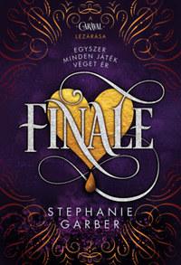Stephanie Garber: Finale - puha kötés -  (Könyv)