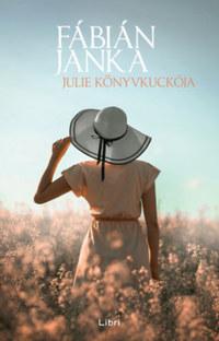 Fábián Janka: Julie Könyvkuckója - dedikált -  (Könyv)