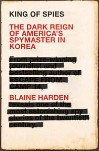 Blaine Harden: King of Spies -  (Könyv)