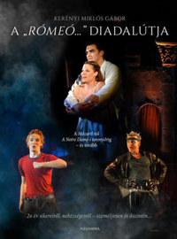 """Kerényi Miklós Gábor: A """"Rómeó..."""" diadalútja - A Mozart!-tól A Notre-Dame-i toronyőrig - és tovább -  (Könyv)"""
