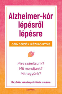 Mary Moller: Alzheimer-kór lépésről lépésre - Gondozók kézikönyve -  (Könyv)