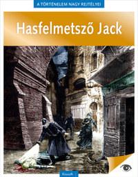 A történelem nagy rejtélyei 9. - Hasfelmetsző Jack -  (Könyv)