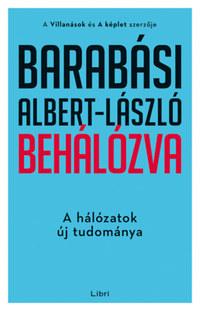 Barabási Albert-László: Behálózva - A hálózatok új tudománya -  (Könyv)