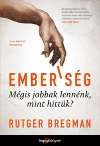 Rutger Bregman: Emberiség - Mégis jobbak lennénk, mint hittük? -  (Könyv)