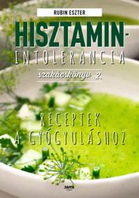 Rubin Eszter: Hisztaminintolerancia szakácskönyv 2. - Receptek a gyógyuláshoz -  (Könyv)