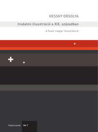 Hessky Orsolya: Irodalmi illusztráció a XIX. században - A Faust magyar illusztrátorai -  (Könyv)