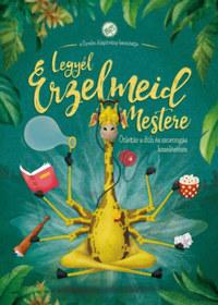 Faragó Melinda, Farkas Gyöngyi Karolina: Legyél érzelmeid mestere - Ötlettár a düh és szorongás kezeléséhez -  (Könyv)