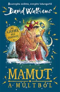 David Walliams: Mamut a múltból -  (Könyv)