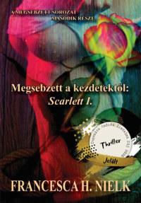 Francesca H. Nielk: Megsebzett a kezdetektől: Scarlett I. - A Megsebzett sorozat második része -  (Könyv)