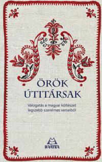 Örök útitársak - Válogatás a magyar költészet legszebb szerelmes verseiből -  (Könyv)