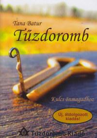 Tana Batur: Tűzdoromb - Kulcs önmagadhoz -  (Könyv)