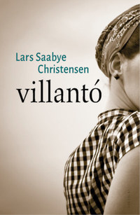 Lars Saabye Christensen: Villantó -  (Könyv)