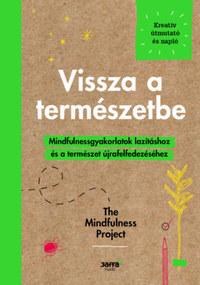 Alexandra Frey, Autumn Totton: Vissza a természetbe - Mindfulnessgyakorlartok lazításhoz és a természet újrafelfedezéséhez -  (Könyv)