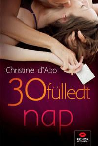Christine d'Abo: 30 fülledt nap -  (Könyv)