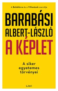 Barabási Albert-László: A képlet - A siker egyetemes törvényei -  (Könyv)