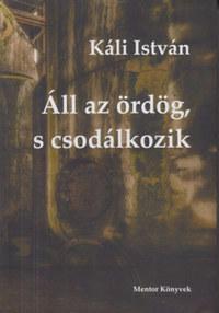 Káli István: Áll az ördög, s csodálkozik -  (Könyv)