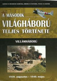 A második világháború teljes története 1. - Villámháború - 1939. augusztus - 1940. május -  (Könyv)