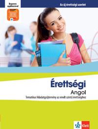 Pojják Klára: Érettségi Angol - Tematikus feladatgyűjtemény az emelt szintű érettségihez -  (Könyv)
