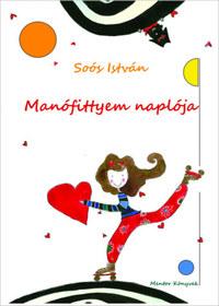 Soós István: Manófittyem naplója -  (Könyv)