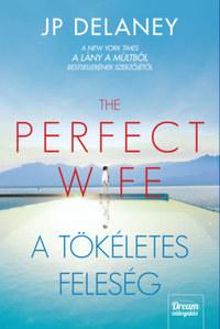 J.P. Delaney: The Perfect Wife - A tökéletes feleség -  (Könyv)