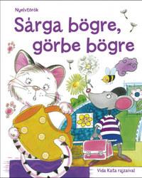 Sárga bögre, görbe bögre - Játékos nyelvtörők Vida Kata rajzaival -  (Könyv)