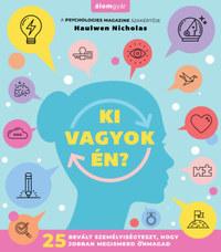 Haulwen Nicholas: Ki vagyok én? - 25 bevált személyiségteszt, hogy jobban megismerd önmagad -  (Könyv)