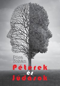 Pósa Zoltán: Péterek és Júdások -  (Könyv)