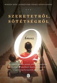 Ámosz Oz: Szeretetről, sötétségről -  (Könyv)