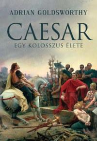 Adrian Goldsworthy: Caesar - Egy kolosszus élete -  (Könyv)