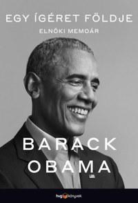 Barack Obama: Egy ígéret földje - Elnöki memoár I. -  (Könyv)