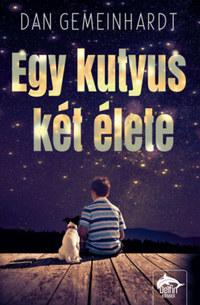 Dan Gemeinhart: Egy kutyus két élete -  (Könyv)
