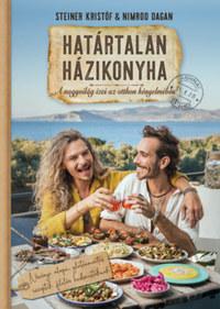 Steiner Kristóf, Nimrod Dagan: Határtalan házikonyha - A nagyvilág ízei az otthon kényelmében -  (Könyv)