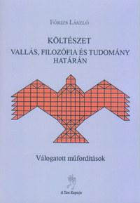 Fórizs László: Költészet vallás, filozófia és tudomány határán - Válogatott műfordítások -  (Könyv)